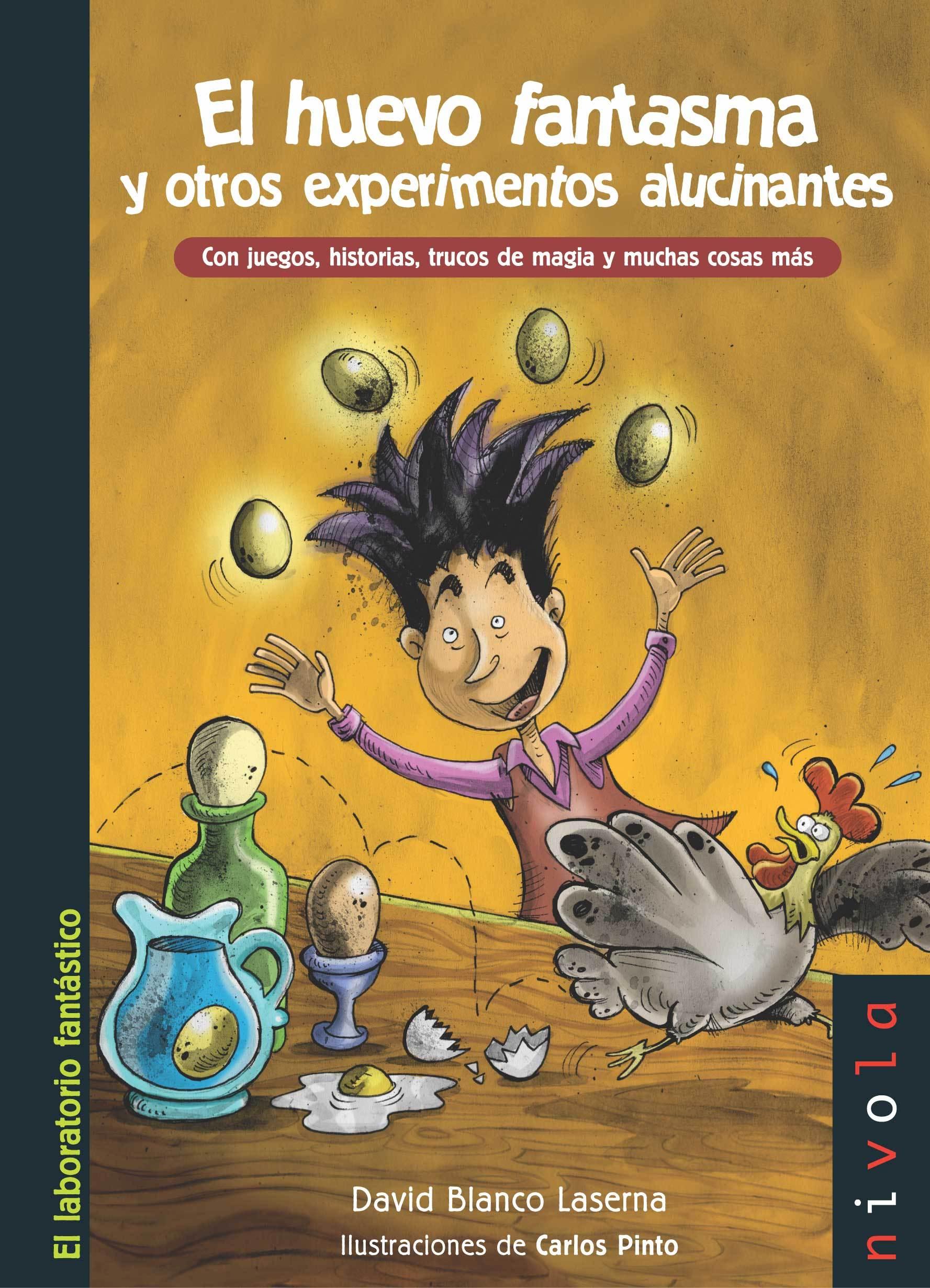 El huevo fantasma y otros experimentos alucinantes. Por David Blanco Laserna
