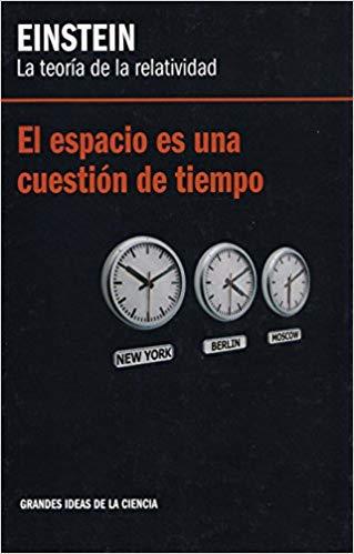 Eintein. La teoría de la relatividad. El espacio es cuestión de tiempo. David Blanco Laserna