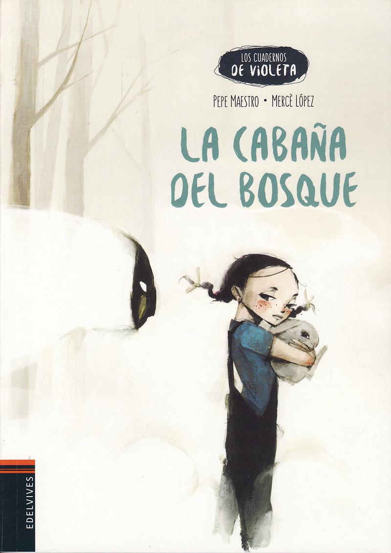 La cabaña del bosque. Los cuadernos de Violeta. David Blanco Laserna